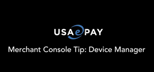 Merchant Console Tip: Device Manage