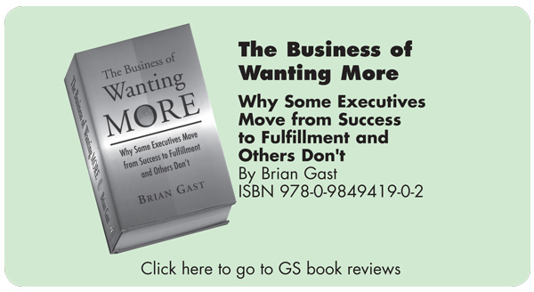 The Business of Wanting More: Why Some Executives Move from Success to Fulfillment and Others Don't
